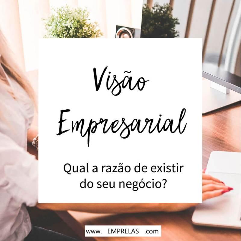Visão empresarial: qual a razão de existir do seu negócio?