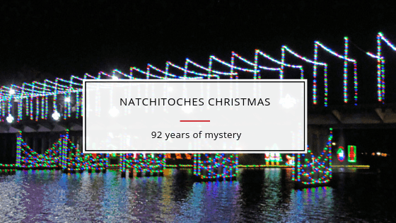Natchitoches Christmas: South's 92-year Best Kept Secret Revealed! 1 Natchitoches (pronounced nack-a-tish), this charming  French Creole town has been celebrating a town-wide epic Christmas festival since 1926. This year, the Southeast Tourism Society named Natchitoches Christmas as one of the top 20 holiday festivals of the year to attend.