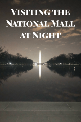 visiting the national mall at night, washington, d.c., national monuments, monuments,