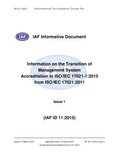 IAF Informative Document on Information on the Transition of Management System Accreditation to ISO/IEC 17021-1:2015 from ISO/IEC 17021:2011 (IAF ID 11:2015).