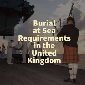 Burial at Sea Requirements in the United Kingdom