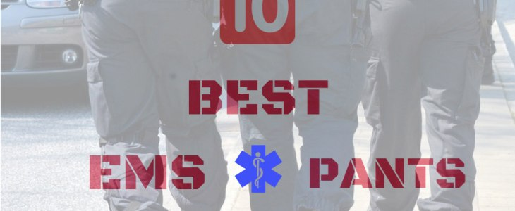 Top 10 Best EMS Pants for EMTs and Paramedics