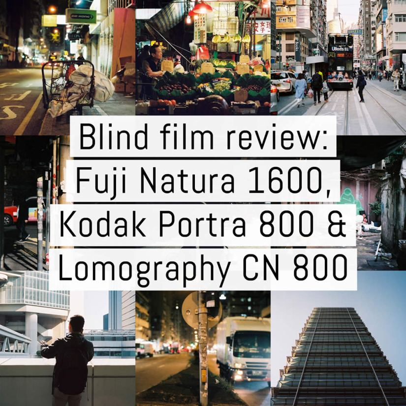 Cover - Blind film review: Fuji Natura 1600, Kodak Portra 800 and Lomography Color Negative 800 (35mm)