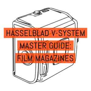 Hasselblad V-System Master Guide - Film Magazines