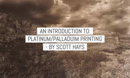 An introduction to Platinum/Palladium printing – by Scott Hays
