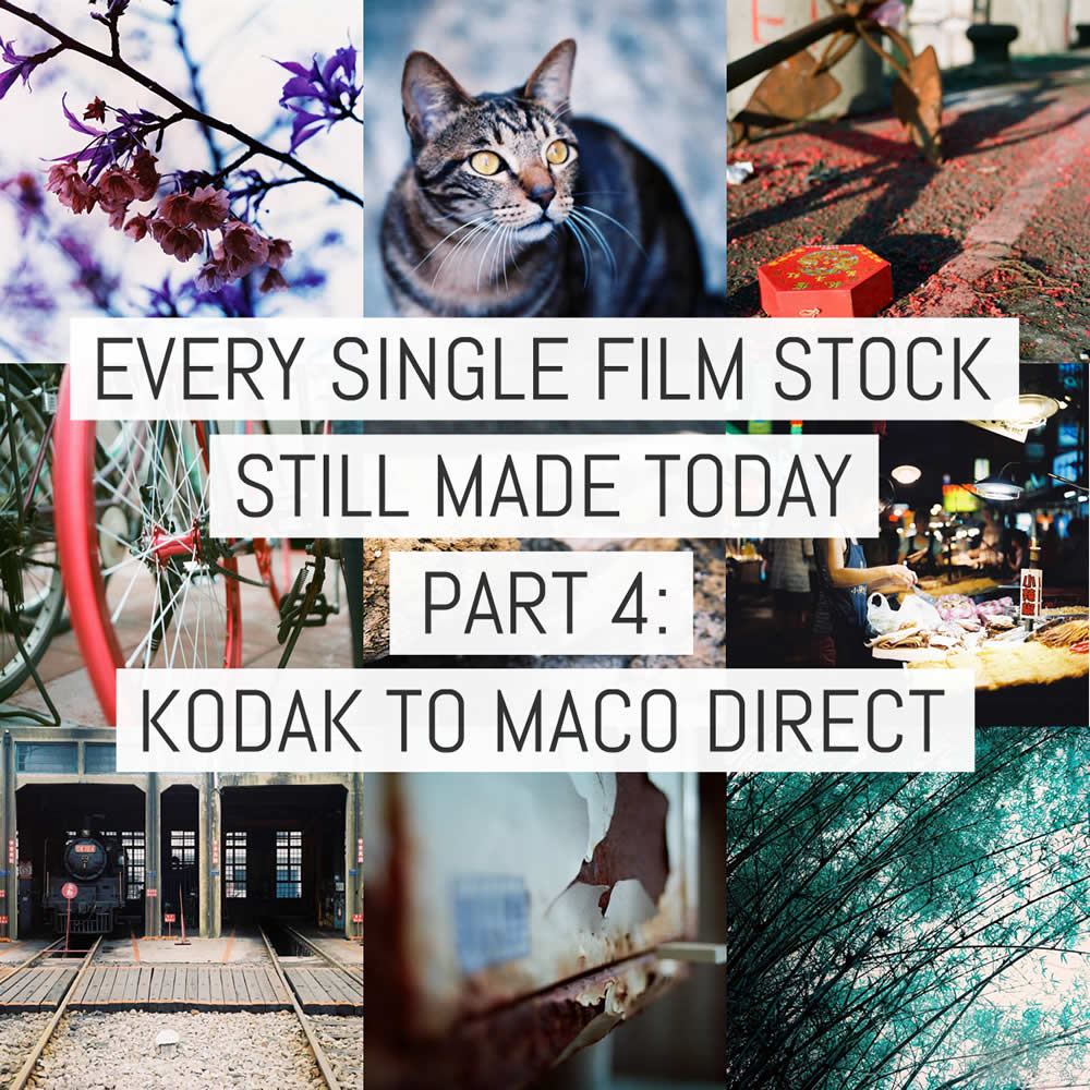 Every single film stock still made today - Part 4: Kodak to Maco Direct