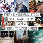 Every single film stock still made today – Part 4: Kodak to Maco Direct