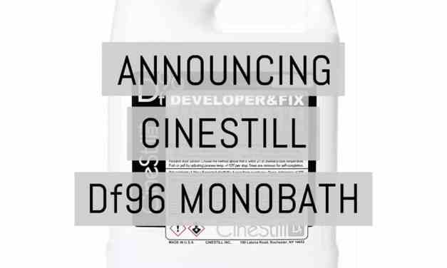 "Announcing: CineStill Df96 ""DEVELOPER&FIX"" Monobath"