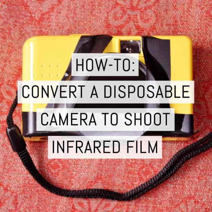 Cover - How to convert a disposable camera to shoot infrared film