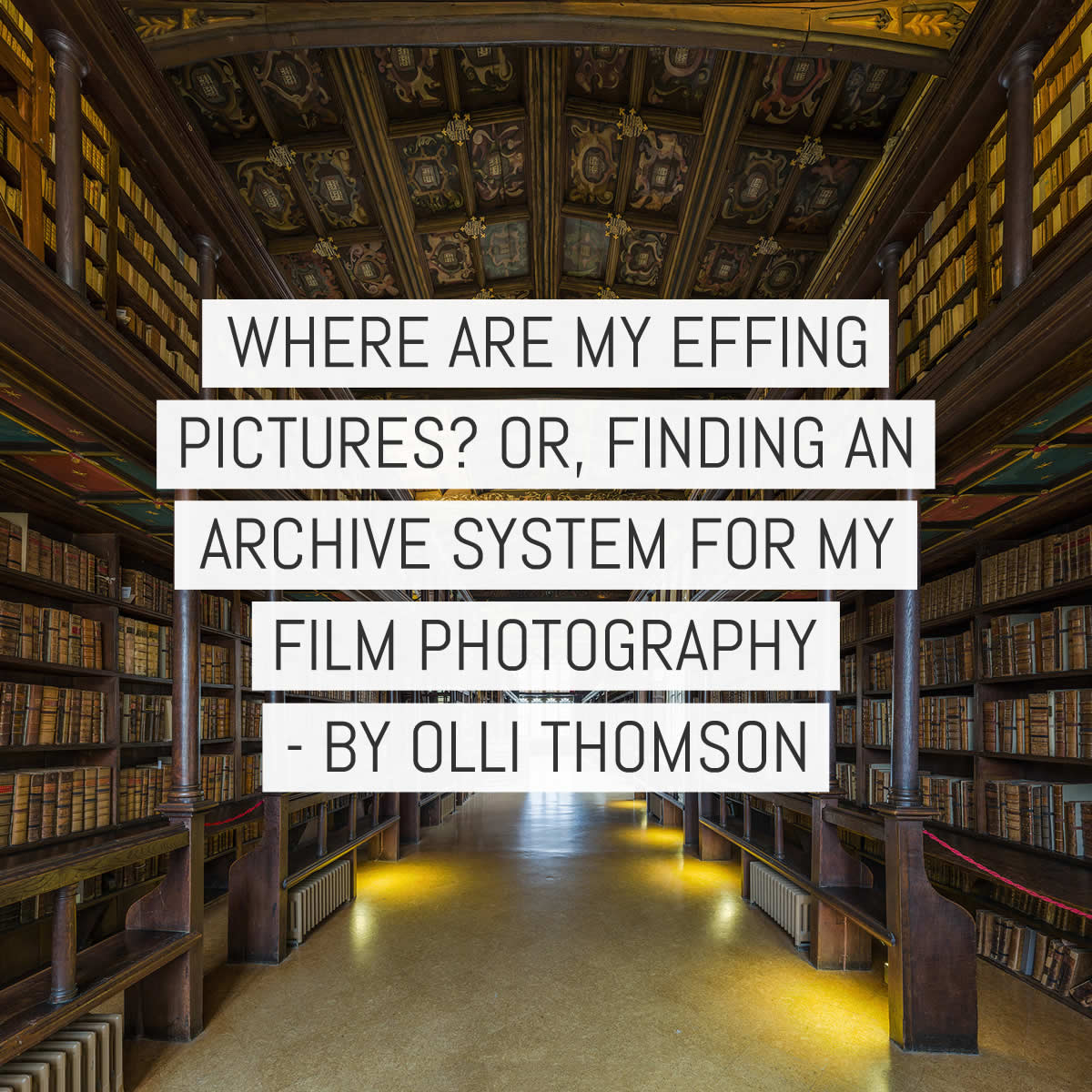 Where are my effing pictures? Or, finding an archive system for my film photography - by Olli Thomson