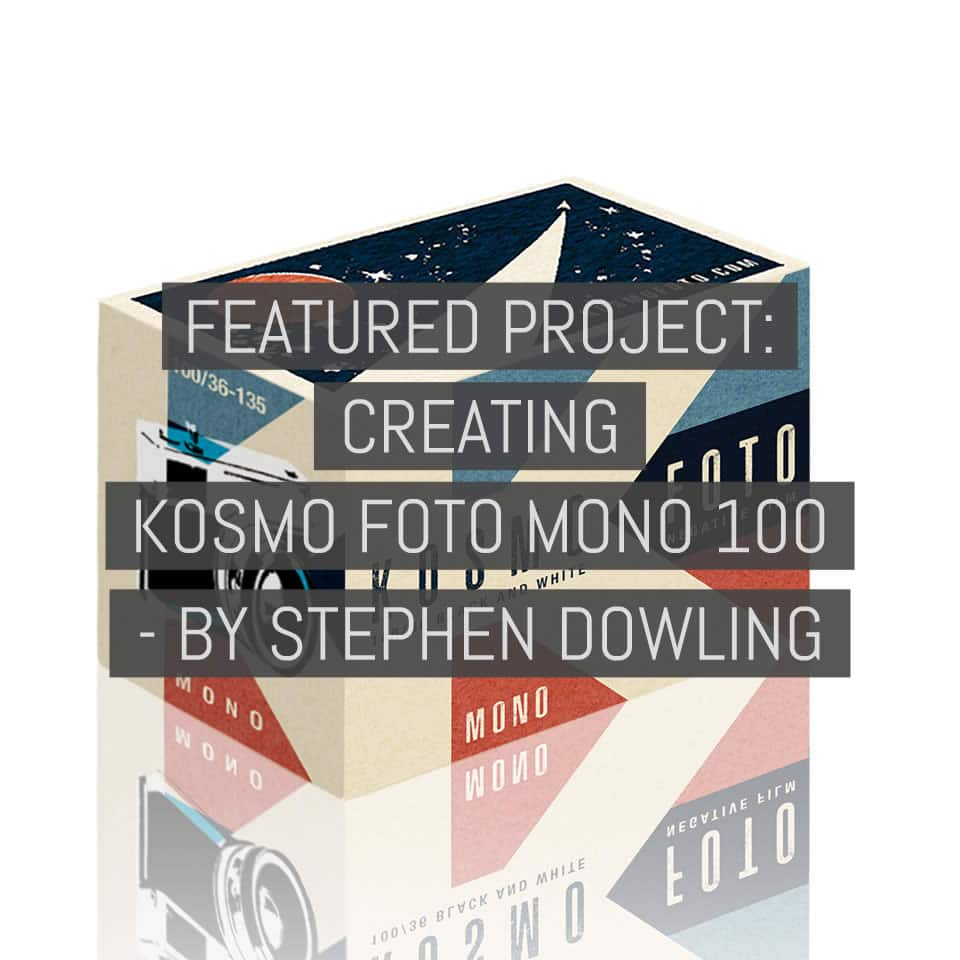 Featured project: Creating Kosmo Foto Mono 100 - by Stephen Dowling
