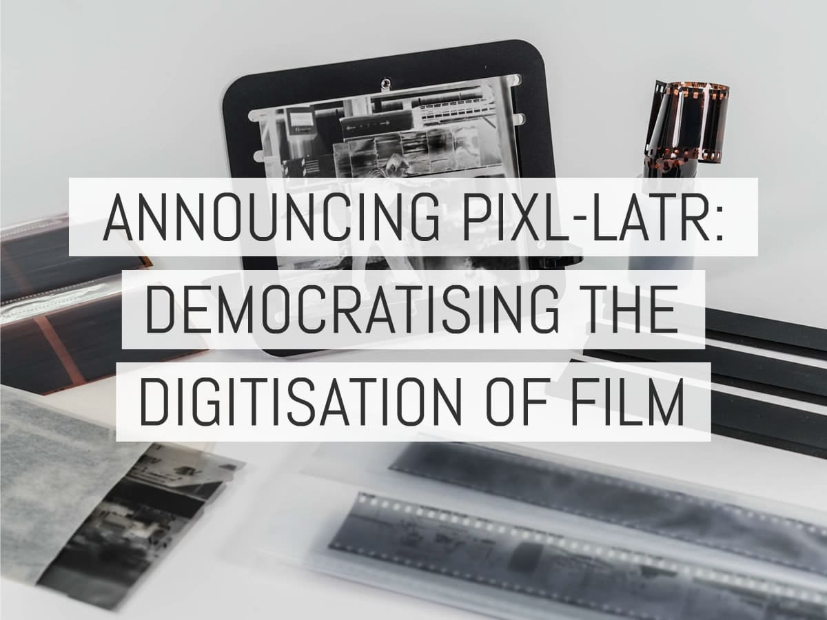 Introducing the pixl-latr: democratising the digitisation of film