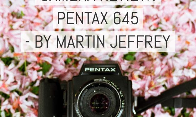 Camera review: the Pentax 645 – by Martin Jeffery