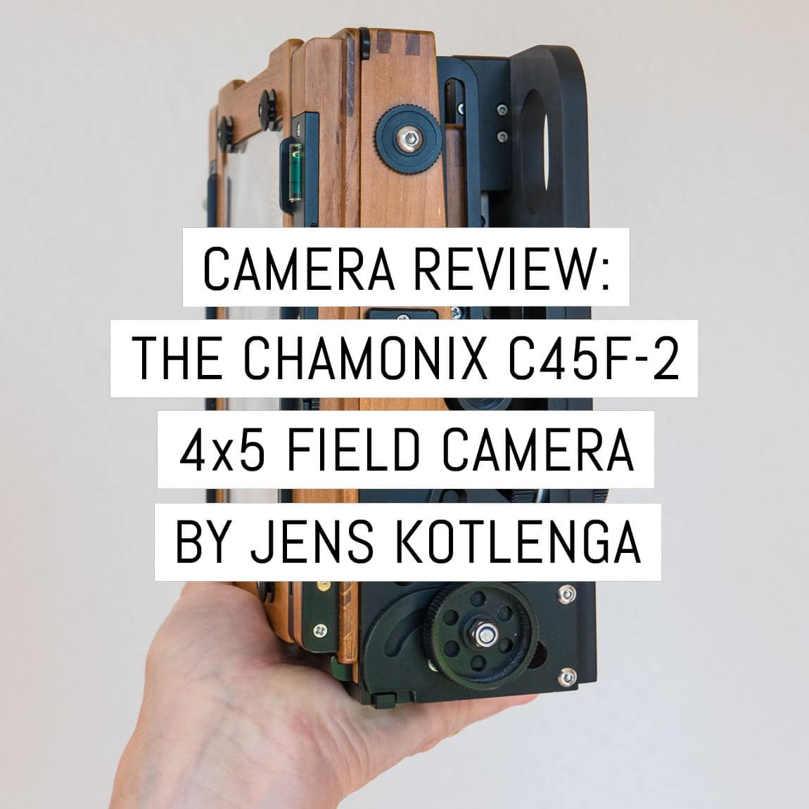 Camera review: teak wood meets carbon fibre, the Chamonix C45F-2 4x5