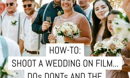 How-to: Shoot a wedding on film… dos, don'ts and the beauty of film