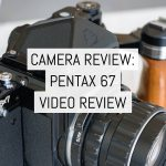 Cover - Camera Review - Pentax 67 Video Review