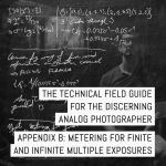 Cover - Appendix B of the Technical Field Guide for the Discerning Analog Photographer- Metering for finite and infinite multiple exposures