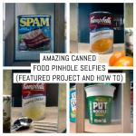 Amazing canned food pinhole selfies (featured project and how to)