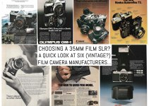 Choosing a 35mm film SLR? A quick look at six (vintage?) film camera manufacturers…