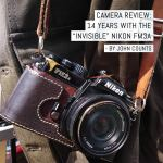 Camera review: 14 years with the invisible Nikon FM3a