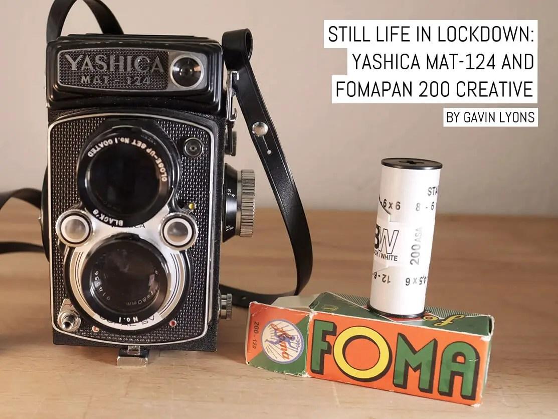 Still life in lockdown: Yashica MAT-124 and Fomapan 200 Creative