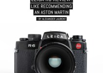 Leica R6 Review; Like recommending an Aston Martin