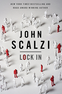 John Scalzi's book Lock In is currently scheduled to be published on August 26th, 2014.
