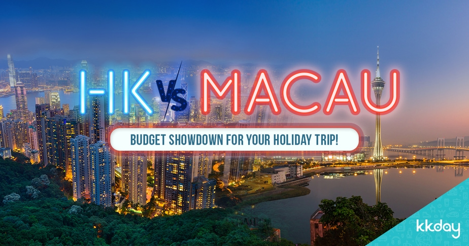 Hong Kong vs Macau for Budget Holiday Travel: Which One Is Cheaper?