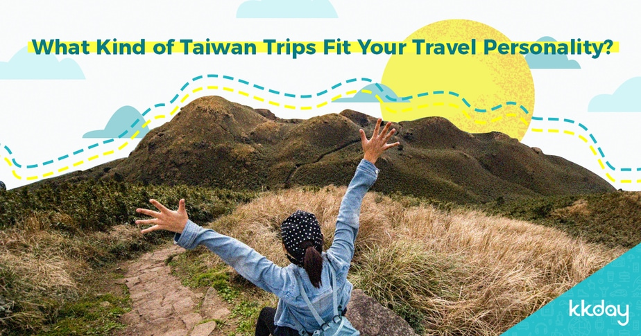 What Kind of Taiwan Trips Fit Your Travel Personality?