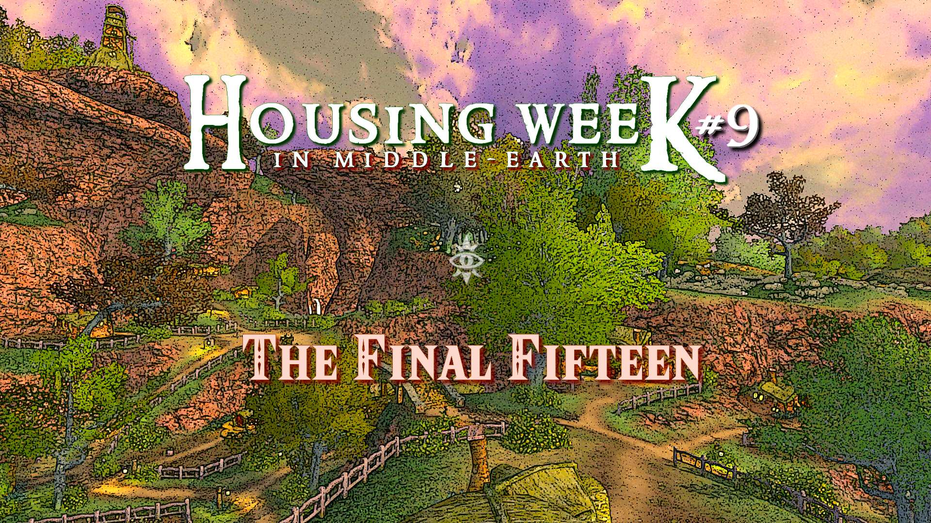 Housing Week in Middle-Earth #9 – The Final Fifteen !
