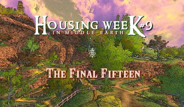 Housing Week in Middle-Earth #9 – The Final Fifteen !