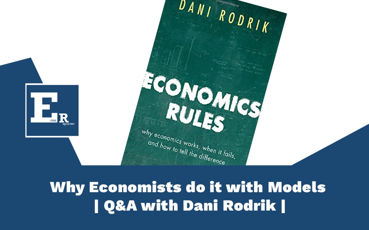 Economics Rules - Why Economists do it with Models | Q&A with Dani Rodrik