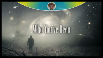 Who You've Been
