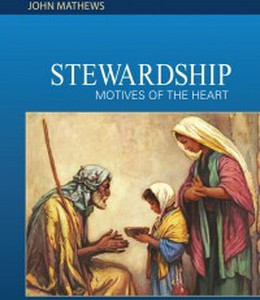Introduction: Stewardship – Motives of the Heart