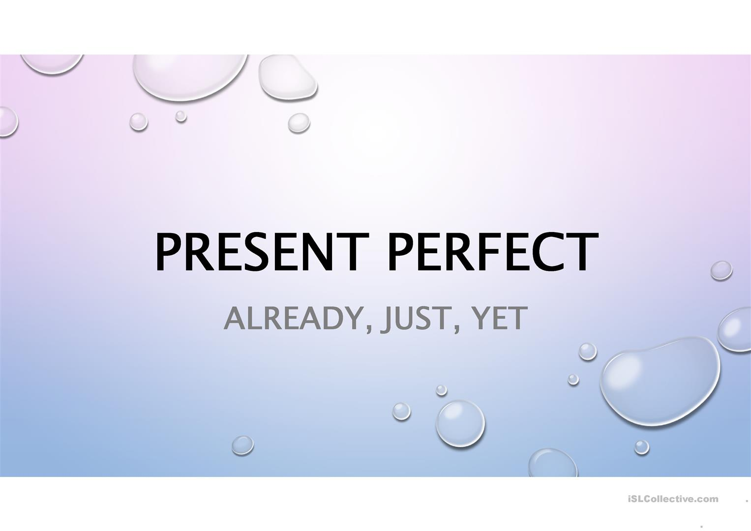 Present Perfect With Just Already And Yet Worksheet
