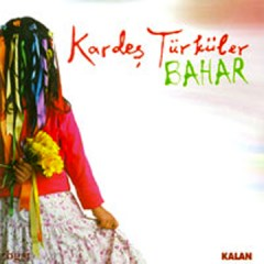 Bahar – Kardes Türküler