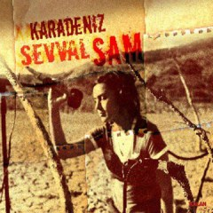 Karadeniz – Şevval Sam
