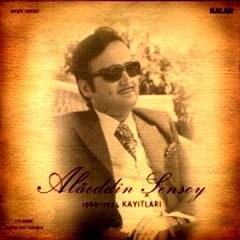Alaeddin Sensoy 1960 – 1974 Kayitlari – Alaaddin Sensoy