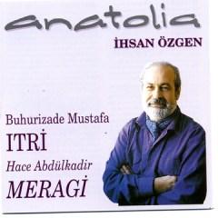 Anatolia – Ihsan Özgen