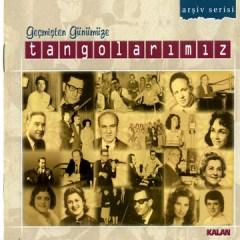 Geçmisten Günümüze Tangolarimiz – Various Artists