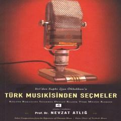 Türk Musıkisinden Seçmeler, No. 4 – Nevzat Atlığ