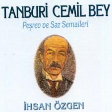 Tanburi Cemil Bey – Peşrev ve Saz Semaileri – Ihsan Özgen