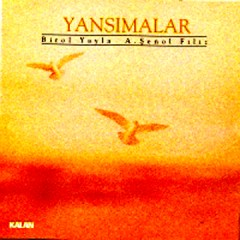 Yansimalar – Aziz Şenol Filiz – Birol Yayla