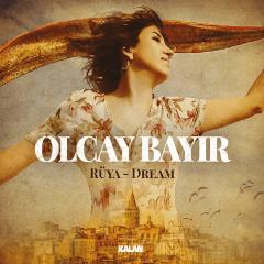 Rüya (Dream) – Olcay Bayır