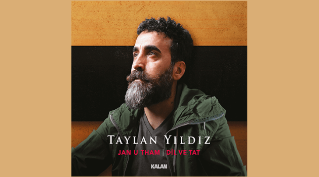 A new breath from Taylan Yildiz: Jan u Tham (Language and Taste)
