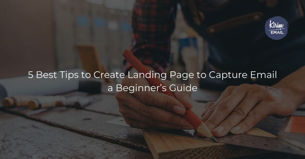 5 Best Tips to Create Landing Page to Capture Email – a Beginner's Guide