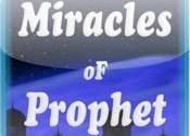 Prophet Mohammad's (PBUH) Miracles