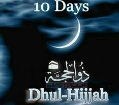 Primacy of the First Ten Days of Dhu al-Hijjah