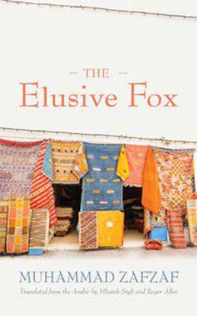 Muhammad Zafzaf's 'The Elusive Fox': Turning the Euro-American Story about Morocco Inside Out