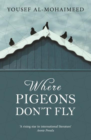 "Cover of ""Where Pigeons Don't Fly"" by Yousef Al-Mohaimeed (Source: Bloomsbury)"